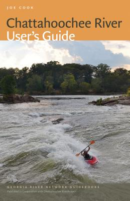Chattahoochee River User's Guide By Cook, Joe