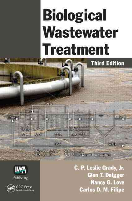 Biological Wastewater Treatment By Grady, C. p. Leslie/ Daigger, Glen T./ Love, Nancy G./ Filipe, Carlos D. m.